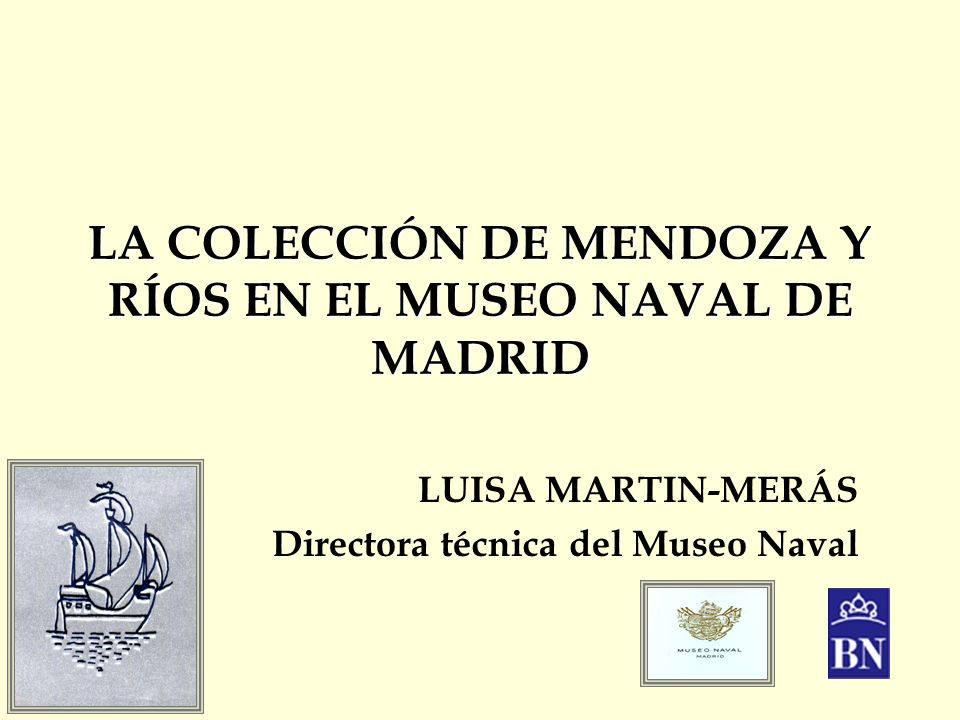 LA COLECCIÓN DE MENDOZA Y RÍOS EN EL MUSEO NAVAL DE MADRID