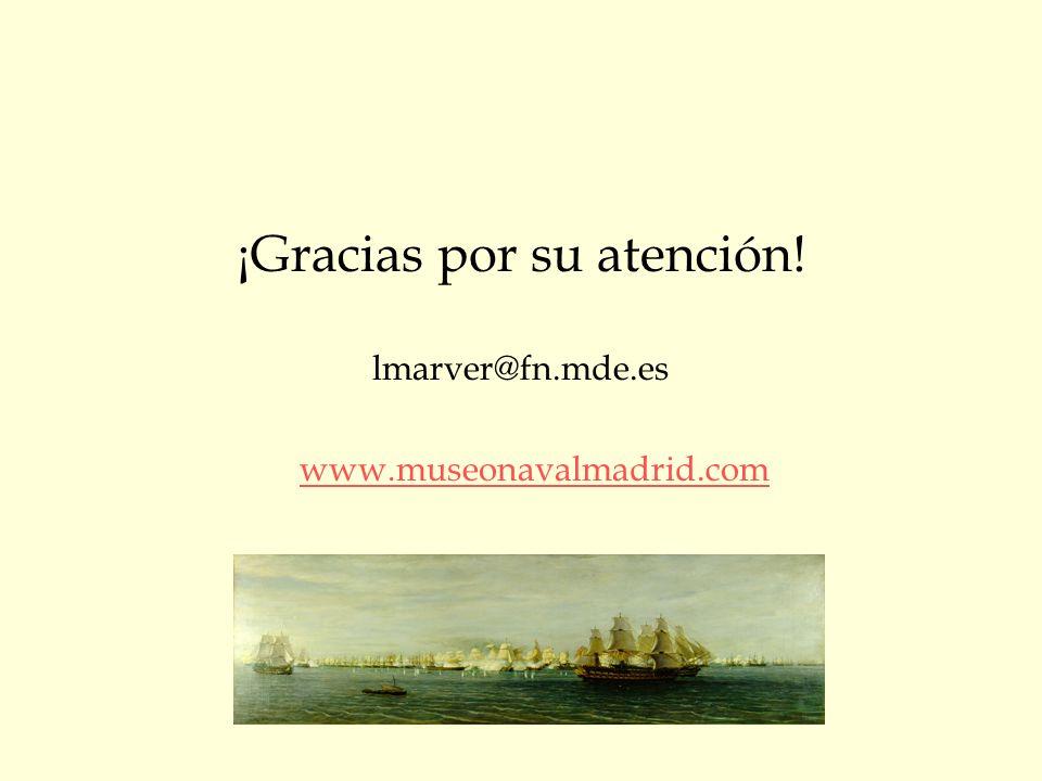 ¡Gracias por su atención! lmarver@fn.mde.es