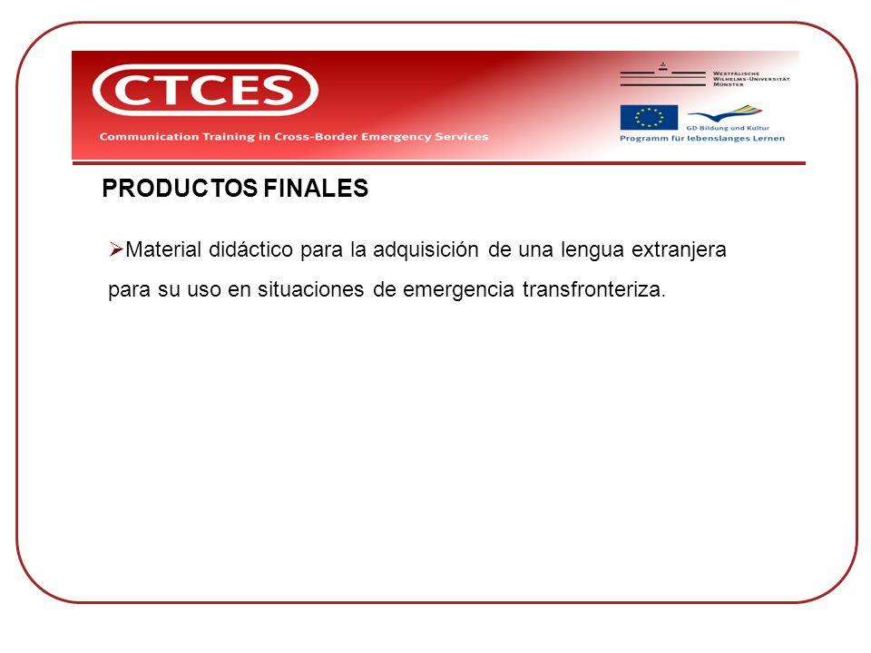 PRODUCTOS FINALES Material didáctico para la adquisición de una lengua extranjera.