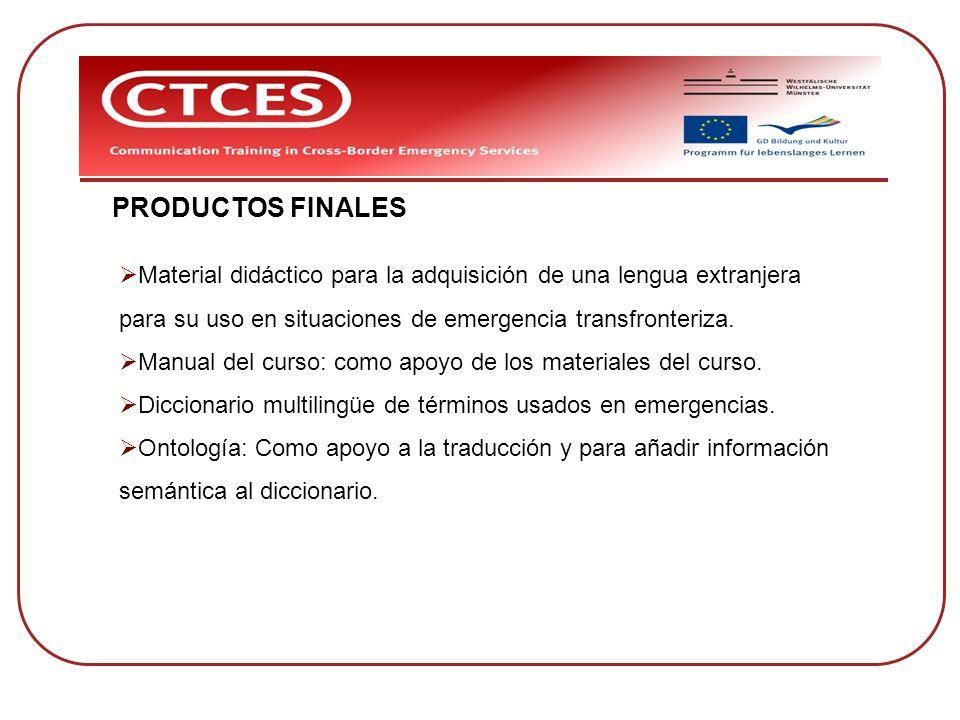 PRODUCTOS FINALES Material didáctico para la adquisición de una lengua extranjera. para su uso en situaciones de emergencia transfronteriza.