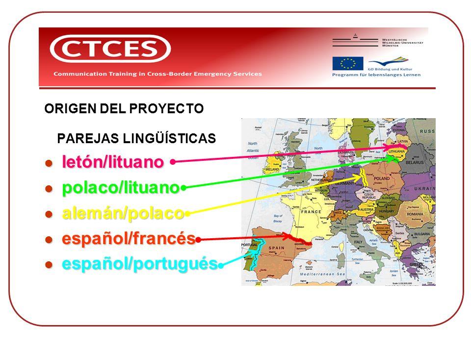 letón/lituano polaco/lituano alemán/polaco español/francés