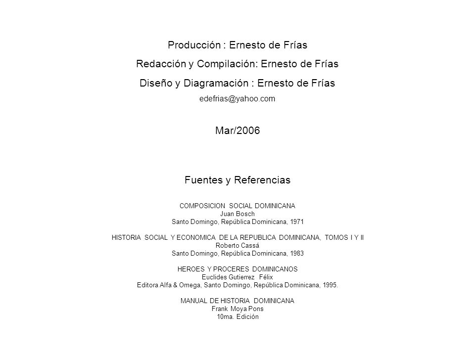 Producción : Ernesto de Frías