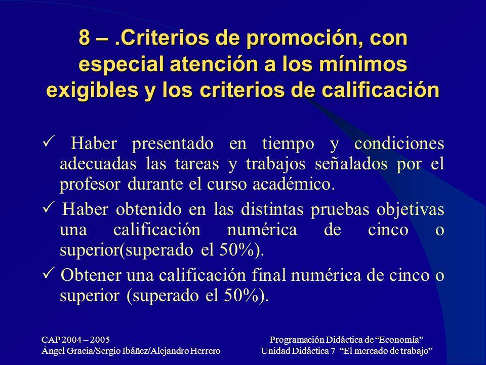 8 – .Criterios de promoción, con especial atención a los mínimos exigibles y los criterios de calificación