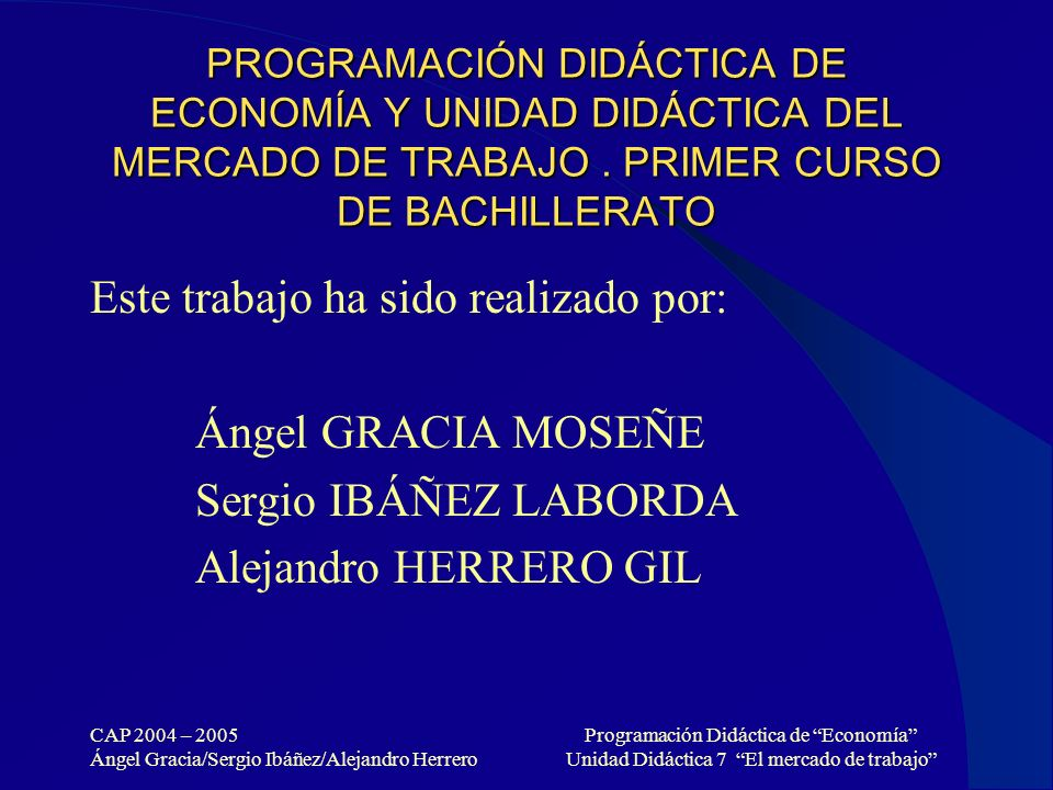 Este trabajo ha sido realizado por: Ángel GRACIA MOSEÑE