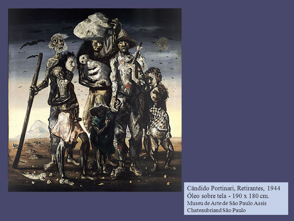 Cândido Portinari, Retirantes, 1944 Óleo sobre tela - 190 x 180 cm.