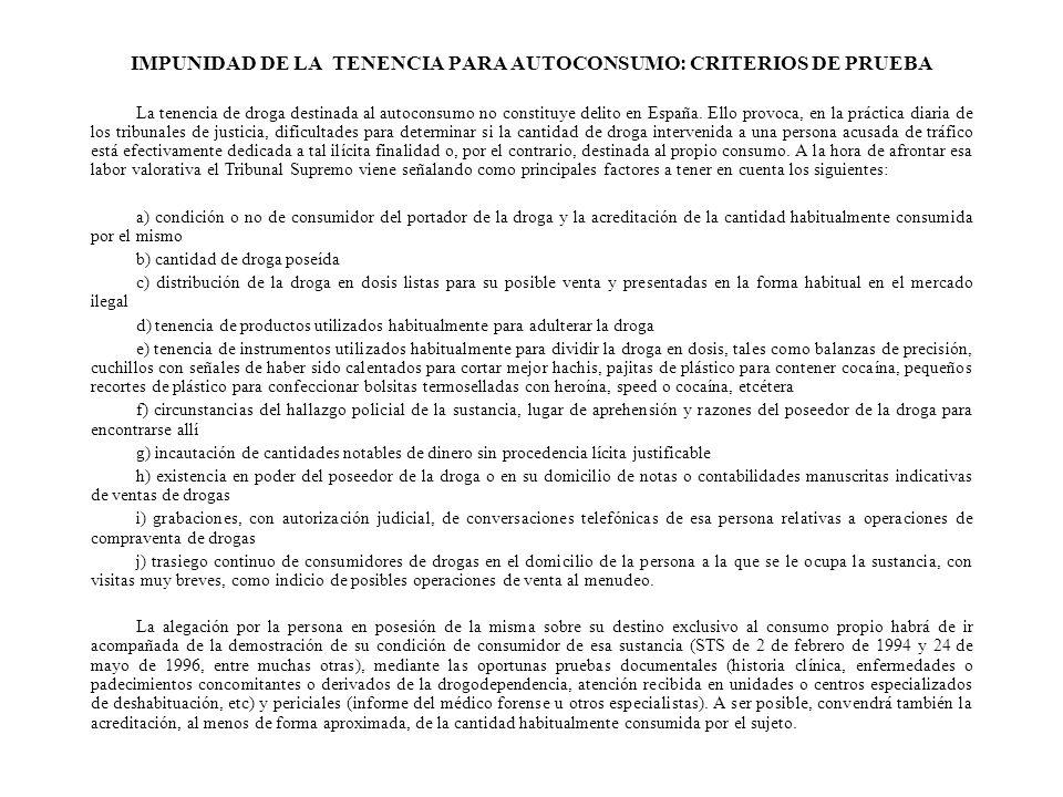 IMPUNIDAD DE LA TENENCIA PARA AUTOCONSUMO: CRITERIOS DE PRUEBA