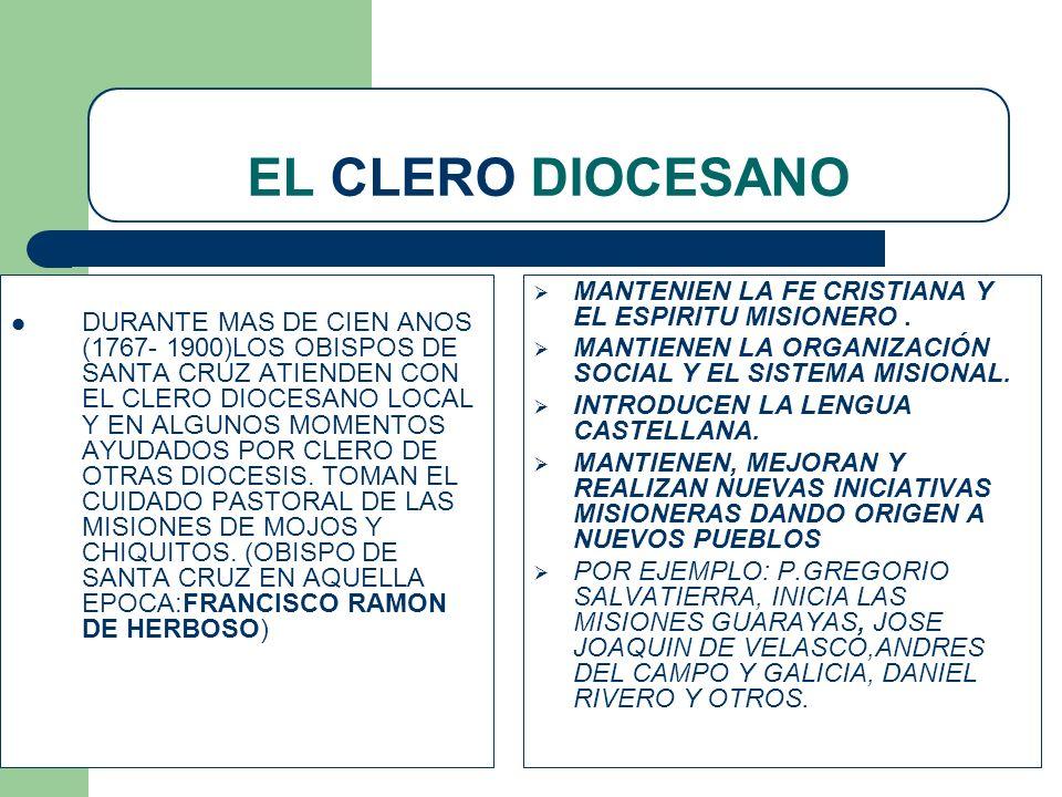 EL CLERO DIOCESANO MANTENIEN LA FE CRISTIANA Y EL ESPIRITU MISIONERO .