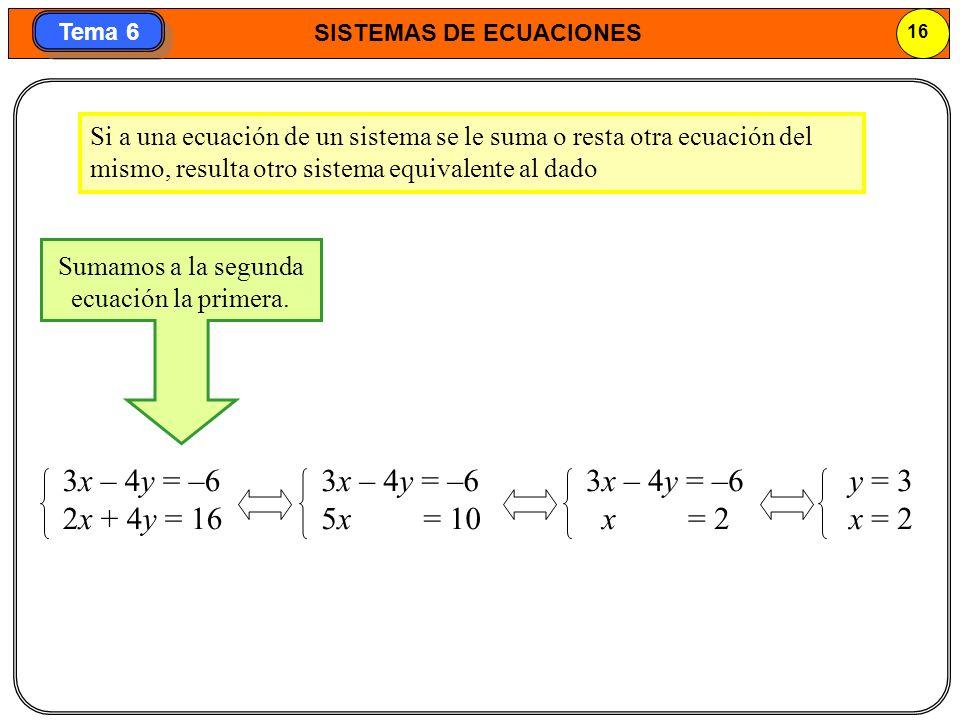 Sumamos a la segunda ecuación la primera.