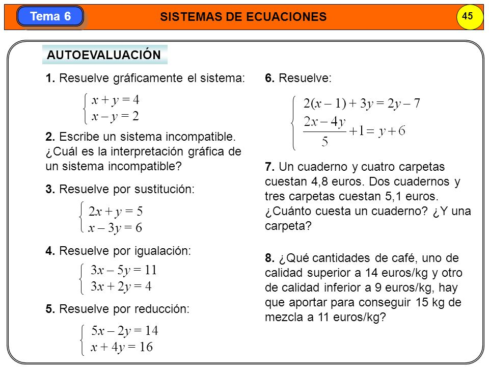 x + y = 4 2(x – 1) + 3y = 2y – 7 x – y = 2 2x + y = 5 x – 3y = 6