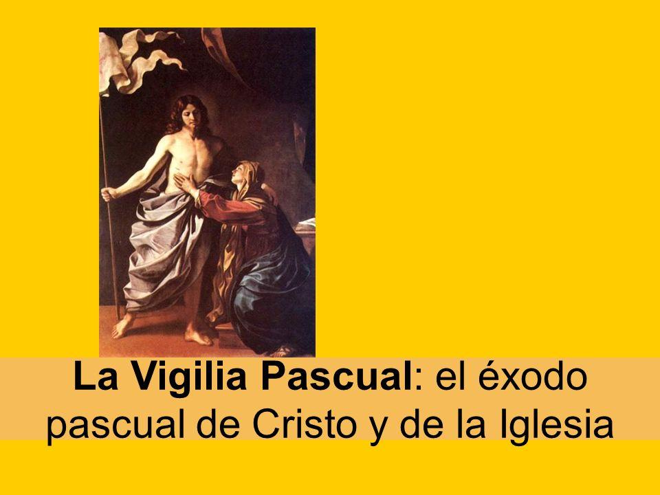 La Vigilia Pascual: el éxodo pascual de Cristo y de la Iglesia
