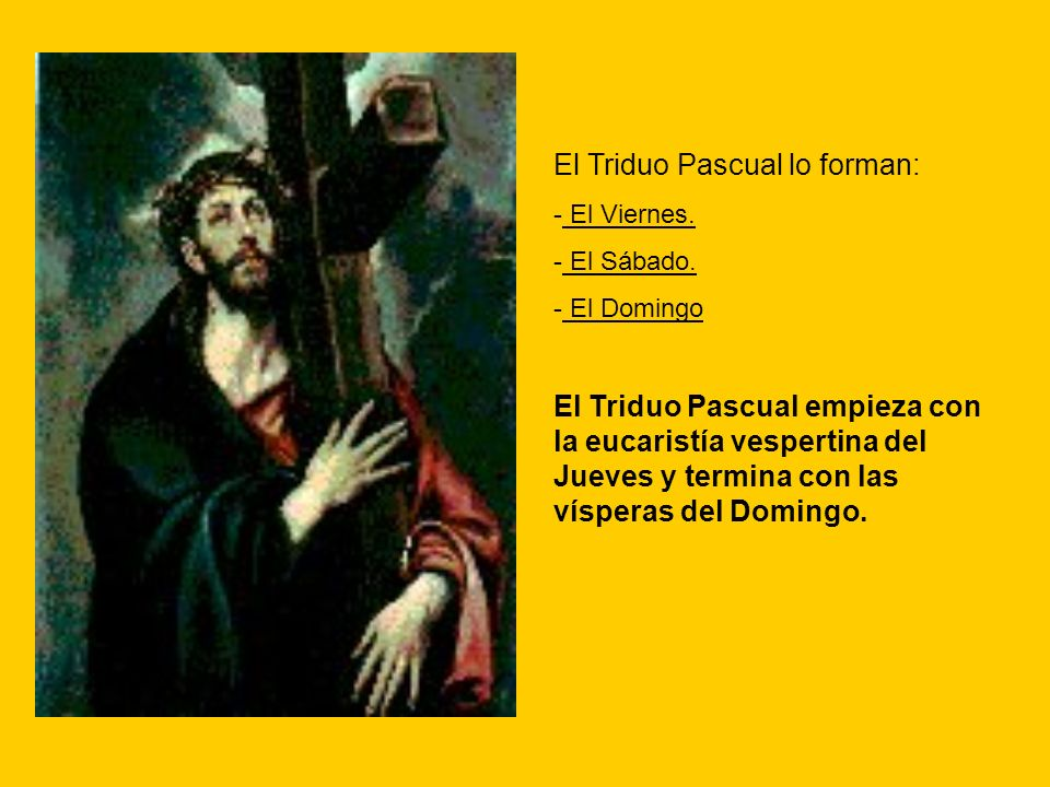 El Triduo Pascual lo forman: