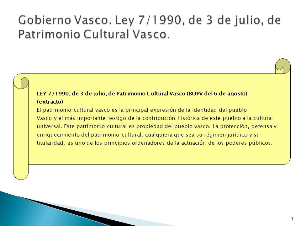 Gobierno Vasco. Ley 7/1990, de 3 de julio, de Patrimonio Cultural Vasco.