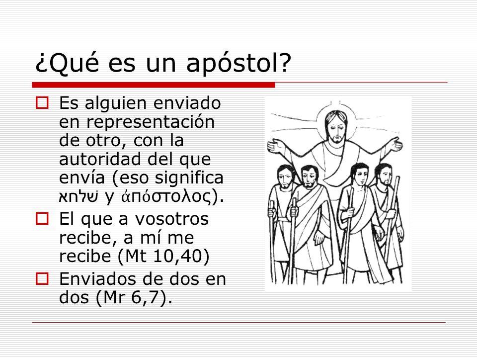 ¿Qué es un apóstol Es alguien enviado en representación de otro, con la autoridad del que envía (eso significa שׁלחא y ἀπόστολος).