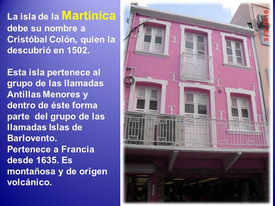 La isla de la Martinica debe su nombre a Cristóbal Colón, quien la descubrió en 1502.