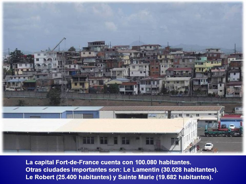 La capital Fort-de-France cuenta con 100.080 habitantes.