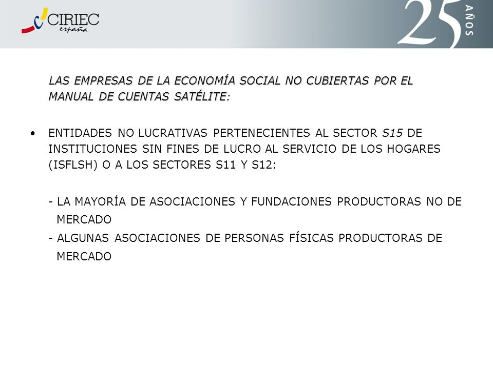 LAS EMPRESAS DE LA ECONOMÍA SOCIAL NO CUBIERTAS POR EL MANUAL DE CUENTAS SATÉLITE:
