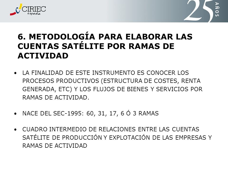6. METODOLOGÍA PARA ELABORAR LAS CUENTAS SATÉLITE POR RAMAS DE ACTIVIDAD