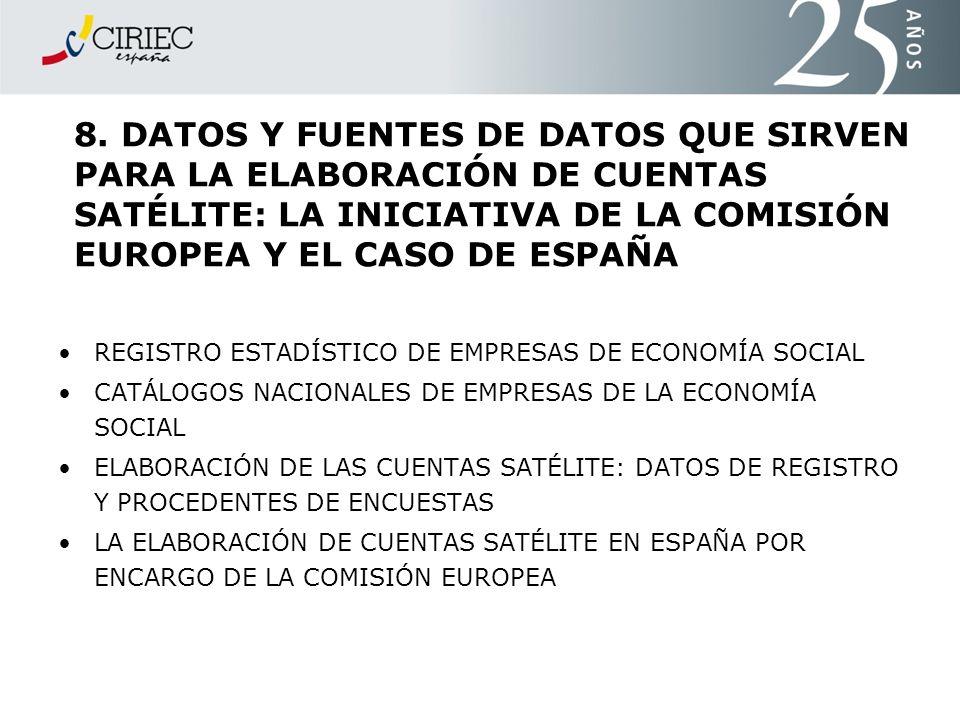 8. DATOS Y FUENTES DE DATOS QUE SIRVEN PARA LA ELABORACIÓN DE CUENTAS SATÉLITE: LA INICIATIVA DE LA COMISIÓN EUROPEA Y EL CASO DE ESPAÑA