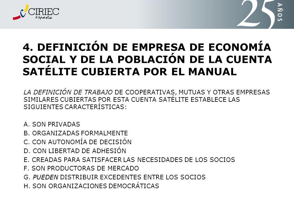4. DEFINICIÓN DE EMPRESA DE ECONOMÍA SOCIAL Y DE LA POBLACIÓN DE LA CUENTA SATÉLITE CUBIERTA POR EL MANUAL