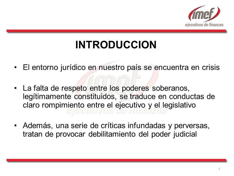 INTRODUCCION El entorno jurídico en nuestro país se encuentra en crisis.