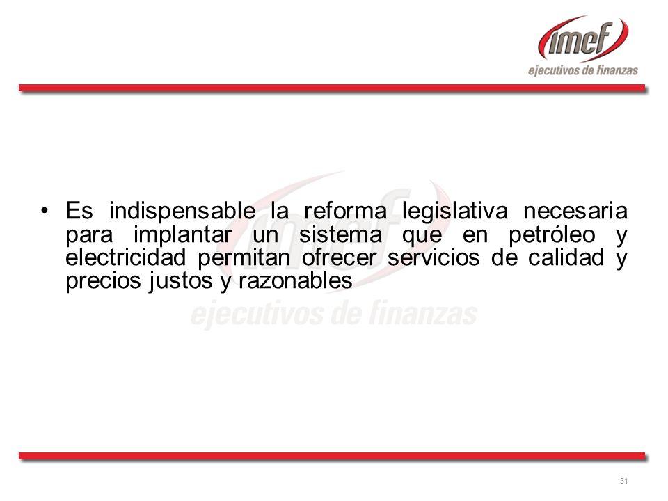 Es indispensable la reforma legislativa necesaria para implantar un sistema que en petróleo y electricidad permitan ofrecer servicios de calidad y precios justos y razonables