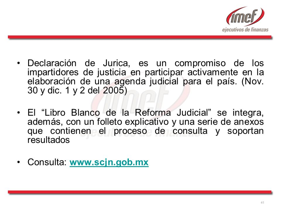 Declaración de Jurica, es un compromiso de los impartidores de justicia en participar activamente en la elaboración de una agenda judicial para el país. (Nov. 30 y dic. 1 y 2 del 2005)