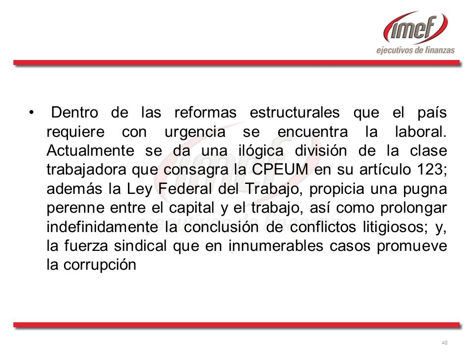 Dentro de las reformas estructurales que el país requiere con urgencia se encuentra la laboral.