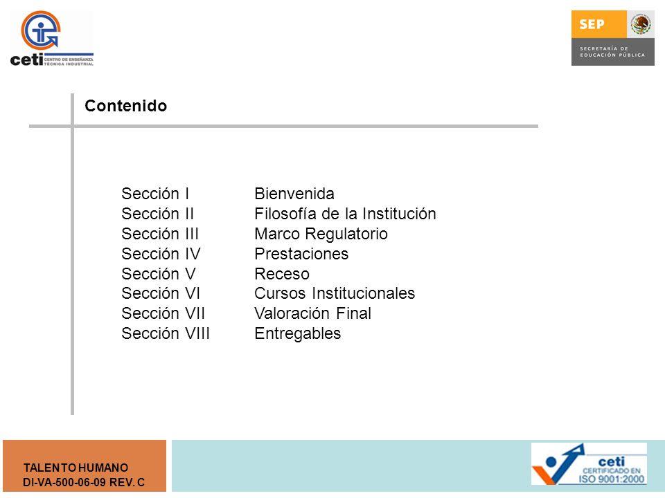 Sección II Filosofía de la Institución Sección III Marco Regulatorio