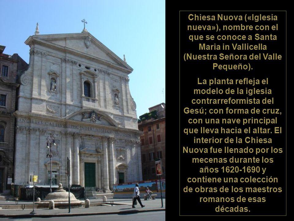 Chiesa Nuova («Iglesia nueva»), nombre con el que se conoce a Santa Maria in Vallicella (Nuestra Señora del Valle Pequeño).