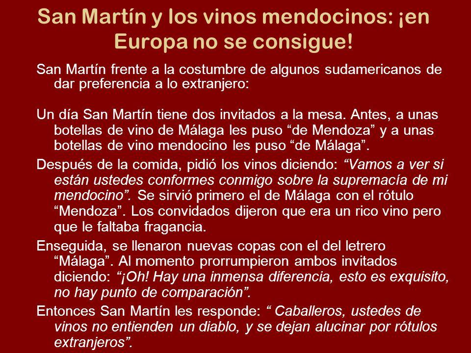San Martín y los vinos mendocinos: ¡en Europa no se consigue!
