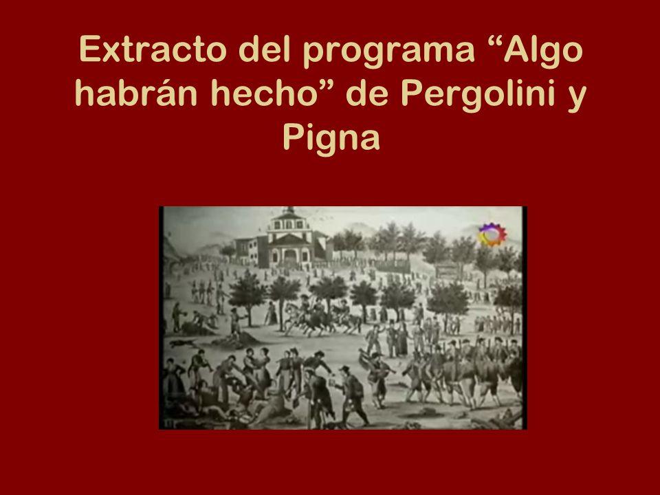 Extracto del programa Algo habrán hecho de Pergolini y Pigna