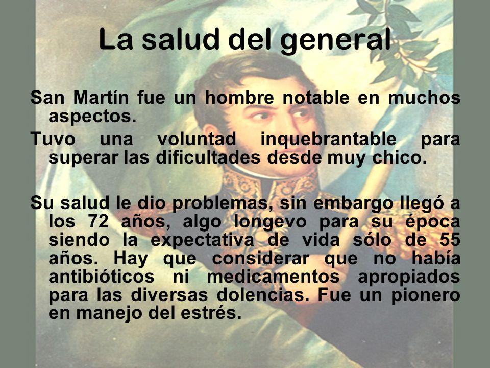La salud del general San Martín fue un hombre notable en muchos aspectos.