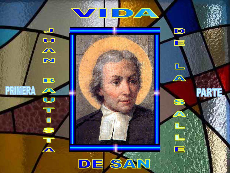 VIDA JUAN BAUTISTA DE LA SALLE PRIMERA PARTE DE SAN