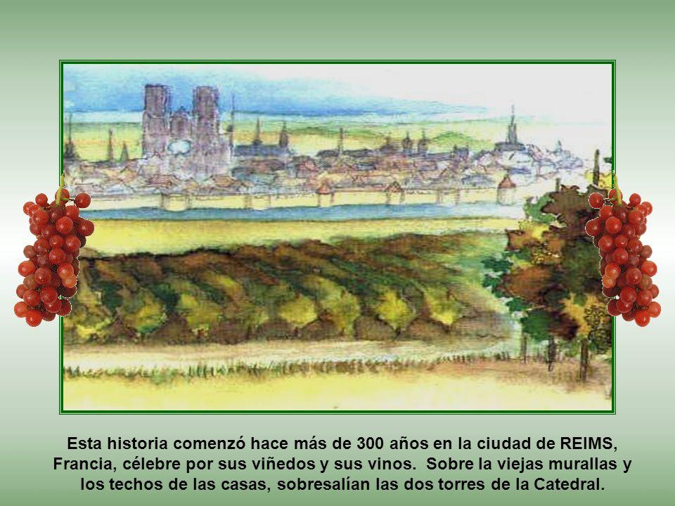 Esta historia comenzó hace más de 300 años en la ciudad de REIMS, Francia, célebre por sus viñedos y sus vinos.