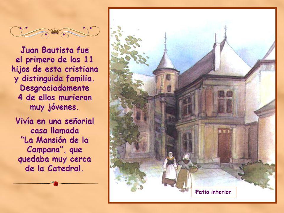 Juan Bautista fue el primero de los 11 hijos de esta cristiana y distinguida familia. Desgraciadamente 4 de ellos murieron muy jóvenes.