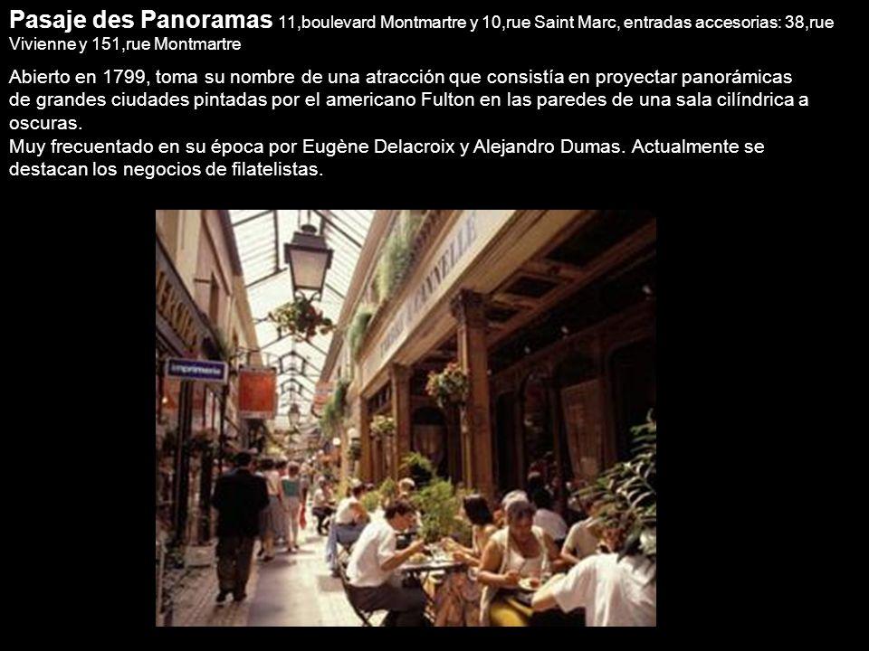 Pasaje des Panoramas 11,boulevard Montmartre y 10,rue Saint Marc, entradas accesorias: 38,rue Vivienne y 151,rue Montmartre