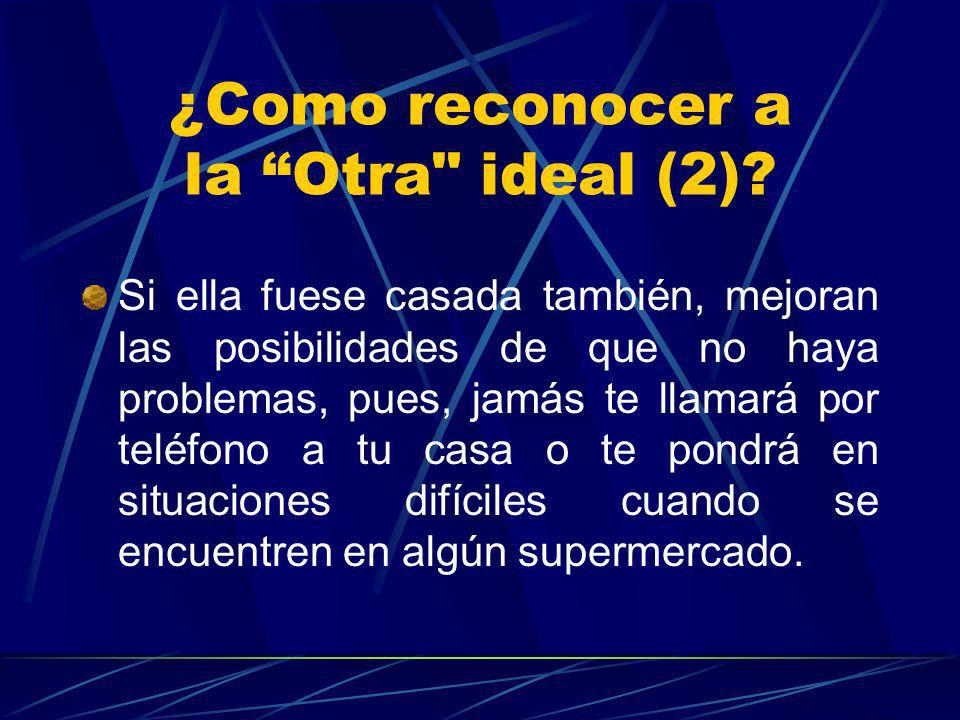 ¿Como reconocer a la Otra ideal (2)