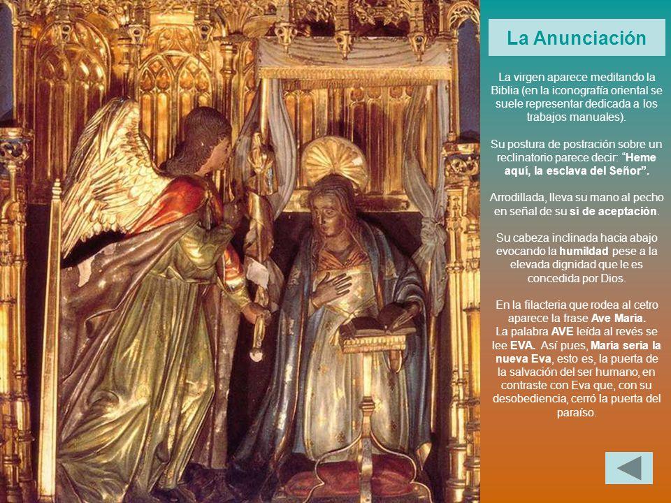 La Anunciación La virgen aparece meditando la Biblia (en la iconografía oriental se suele representar dedicada a los trabajos manuales).