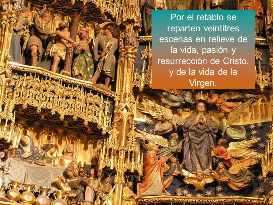 Por el retablo se reparten veintitres escenas en relieve de la vida, pasión y resurrección de Cristo, y de la vida de la Virgen.