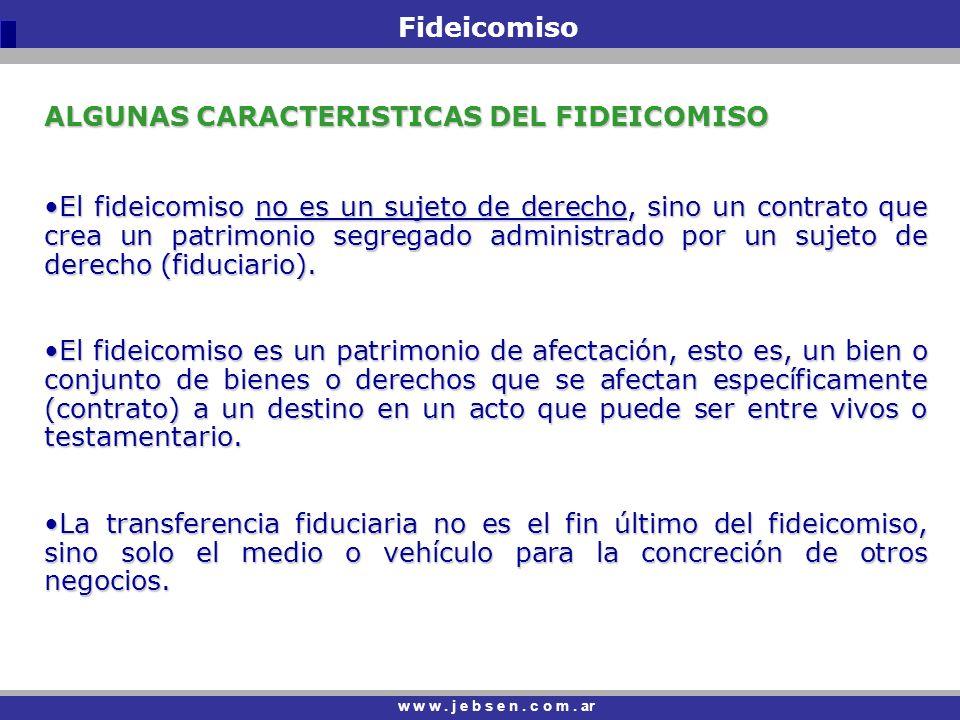 ALGUNAS CARACTERISTICAS DEL FIDEICOMISO