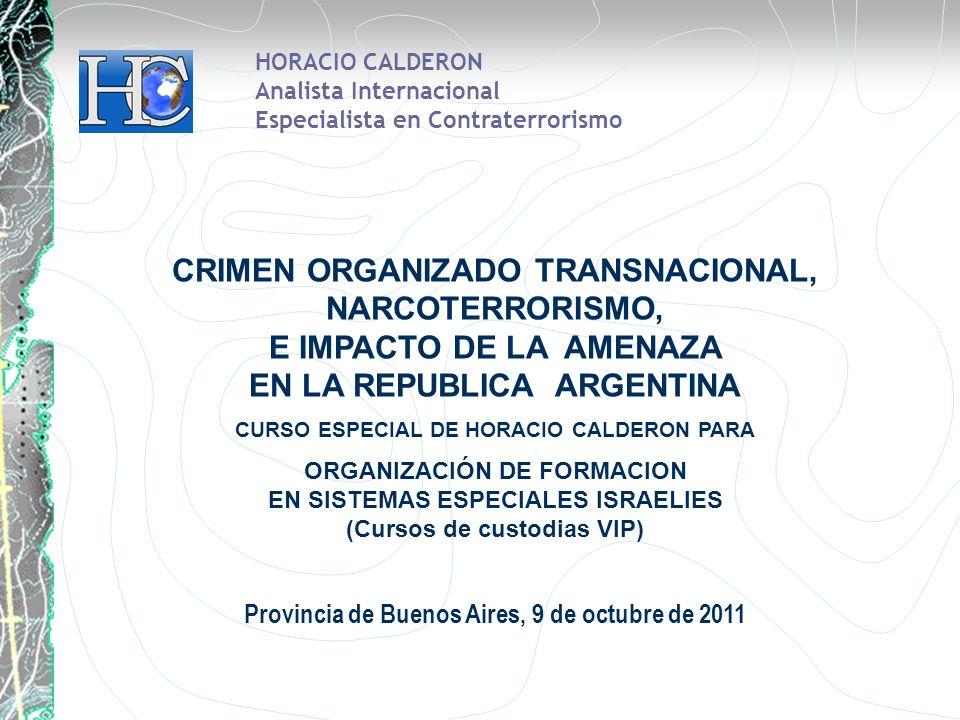 HORACIO CALDERON Analista Internacional. Especialista en Contraterrorismo.