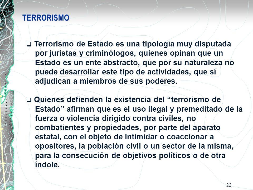 TERRORISMO Terrorismo de Estado es una tipología muy disputada