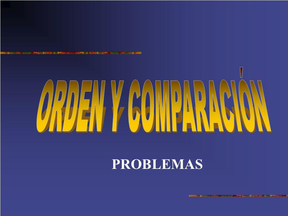 ORDEN Y COMPARACIÓN PROBLEMAS