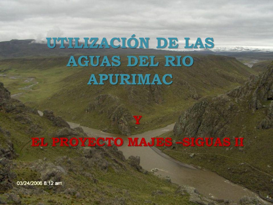 UTILIZACIÓN DE LAS AGUAS DEL RIO APURIMAC EL PROYECTO MAJES –SIGUAS II