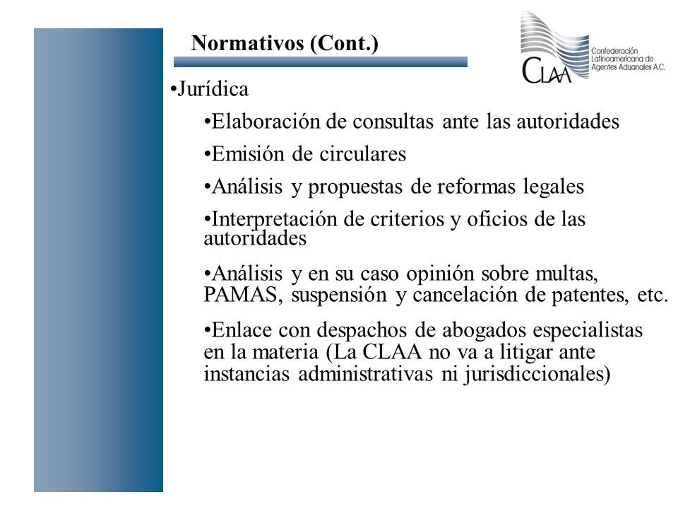 Normativos (Cont.) Jurídica. Elaboración de consultas ante las autoridades. Emisión de circulares.