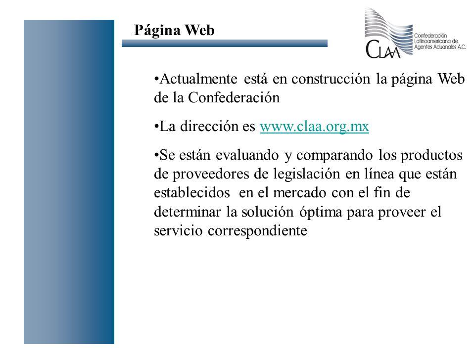 Página Web Actualmente está en construcción la página Web de la Confederación. La dirección es www.claa.org.mx.