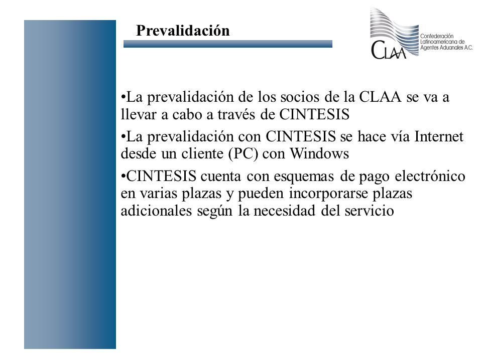 Prevalidación La prevalidación de los socios de la CLAA se va a llevar a cabo a través de CINTESIS.
