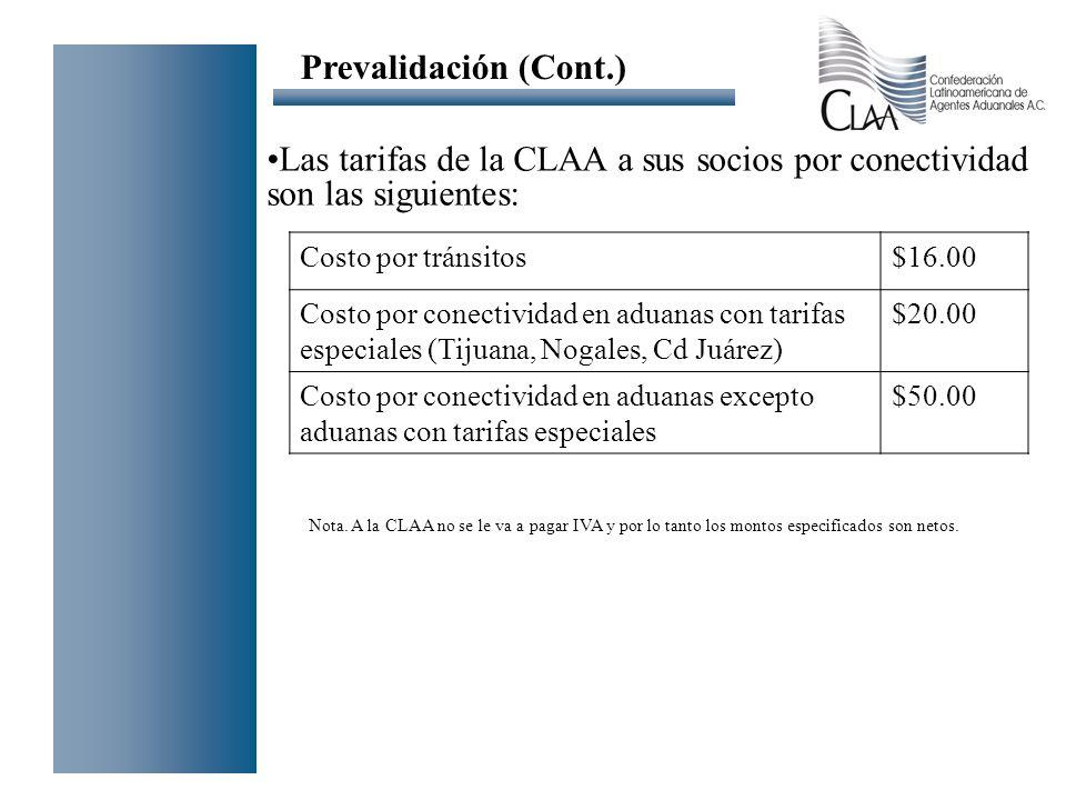 Prevalidación (Cont.) Las tarifas de la CLAA a sus socios por conectividad son las siguientes: Costo por tránsitos.