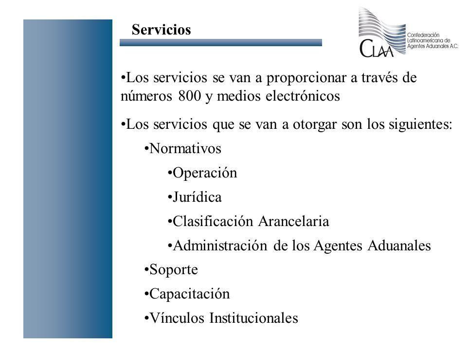 Servicios Los servicios se van a proporcionar a través de números 800 y medios electrónicos. Los servicios que se van a otorgar son los siguientes: