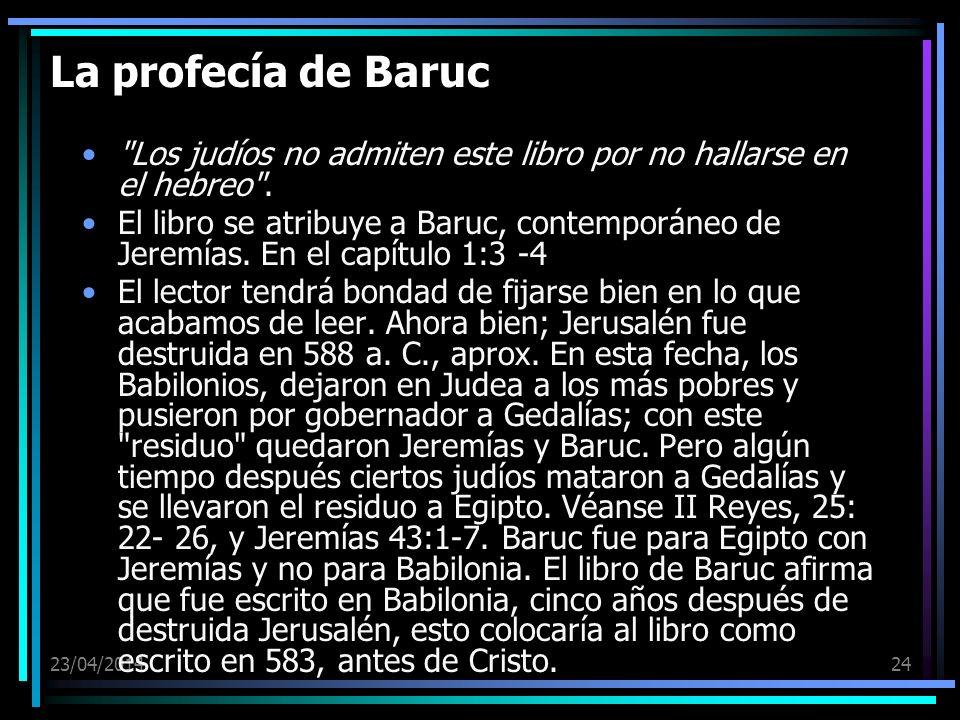 La profecía de Baruc Los judíos no admiten este libro por no hallarse en el hebreo .